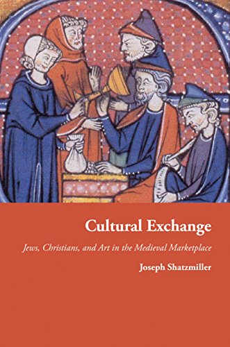 9780691176185: Cultural Exchange: Jews, Christians, and Art in the Medieval Marketplace (Jews, Christians, and Muslims from the Ancient to the Modern World)