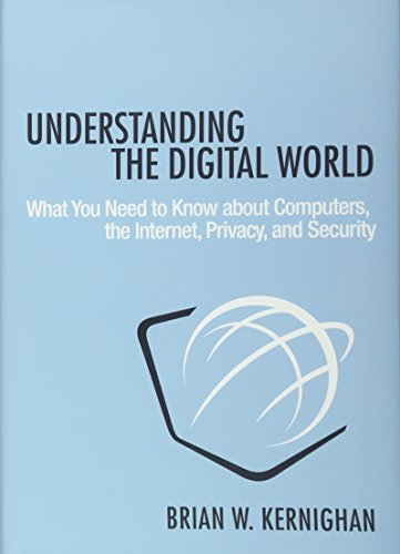 Understanding The Digital World What You Need To Know About Computers, The Internet, Privacy, And Security