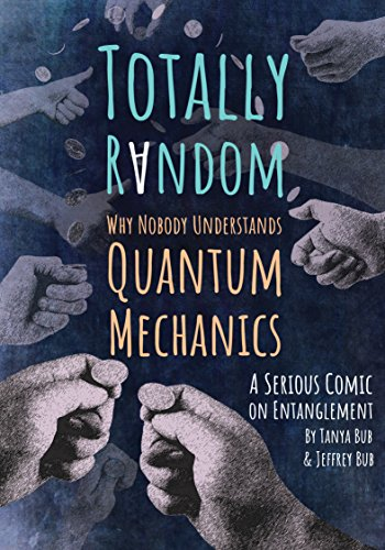 9780691176956: Totally Random: Why Nobody Understands Quantum Mechanics (A Serious Comic on Entanglement)