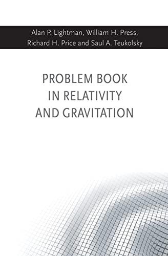 Problem Book in Relativity and Gravitation (Paperback): Alan P. Lightman,