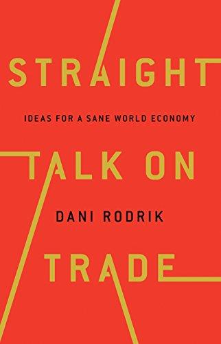 9780691177847: Straight Talk on Trade : Ideas for a Sane World Economy