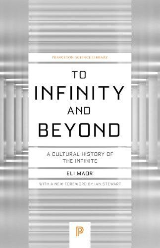 9780691178110: To Infinity and Beyond: A Cultural History of the Infinite (Princeton Science Library)