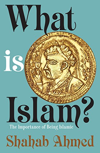 9780691178318: What Is Islam?: The Importance of Being Islamic