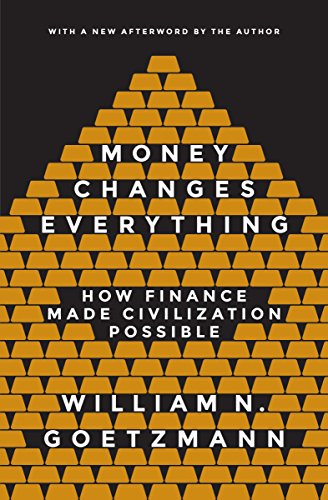 9780691178370: Money Changes Everything: How Finance Made Civilization Possible