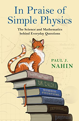 9780691178523: In Praise of Simple Physics: The Science and Mathematics Behind Everyday Questions