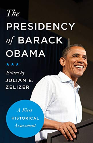 9780691182100: The Presidency of Barack Obama: A First Historical Assessment