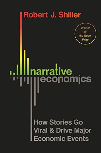9780691182292: Narrative Economics: How Stories Go Viral & Drive Major Economic Events