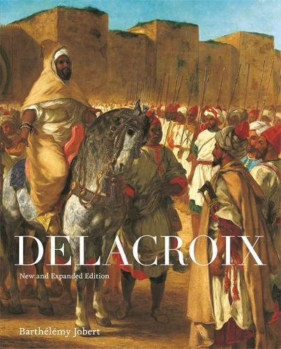 Delacroix: New and Expanded Edition: Barthelemy Jobert