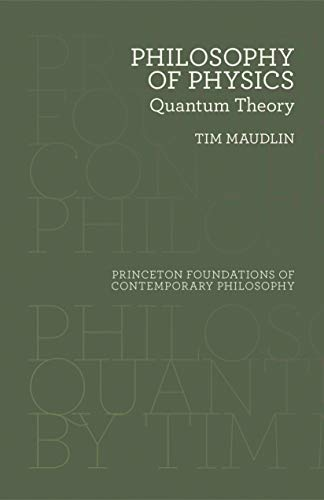 9780691183527: Philosophy of Physics: Quantum Theory: 19 (Princeton Foundations of Contemporary Philosophy, 33)