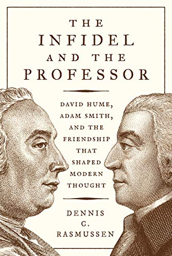 9780691192284: Infidel and the Professor: David Hume, Adam Smith, and the Friendship That Shaped Modern Thought