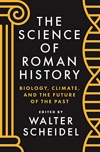 9780691195988: The Science of Roman History: Biology, Climate, and the Future of the Past