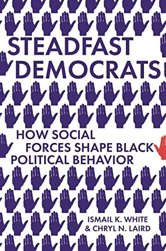 9780691199511: Steadfast Democrats: How Social Forces Shape Black Political Behavior