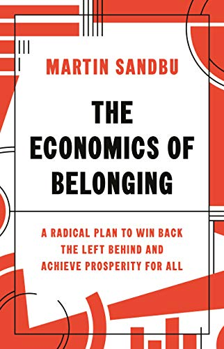 9780691204529: The Economics of Belonging: A Radical Plan to Win Back the Left Behind and Achieve Prosperity for All