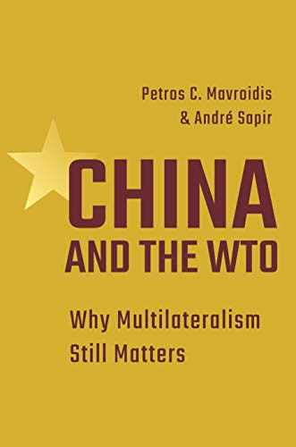 Professor Andre Mavroidis  Petros C.    Sapir, China and the WTO
