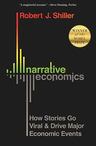 9780691210261: Narrative Economics: How Stories Go Viral and Drive Major Economic Events