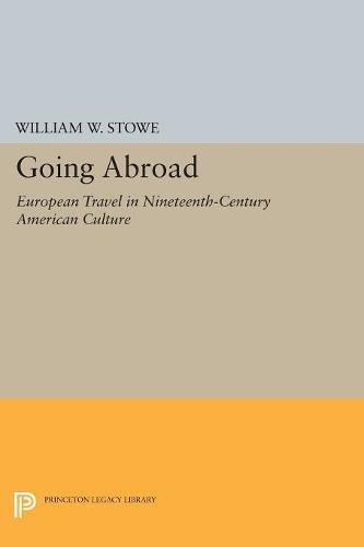 9780691600208: Going Abroad: European Travel in Nineteenth-century American Culture