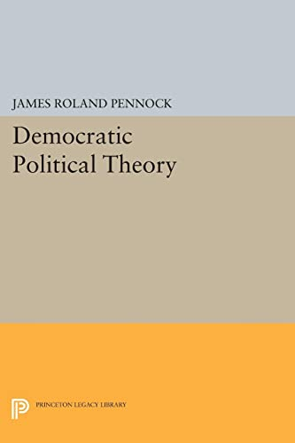 9780691600895: Democratic Political Theory (Princeton Legacy Library)
