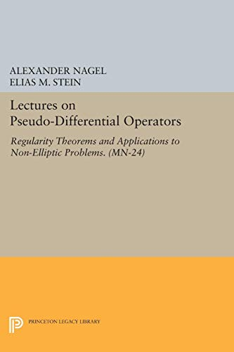 9780691601090: Lectures on Pseudo-Differential Operators: Regularity Theorems and Applications to Non-Elliptic Problems. (MN-24) (Mathematical Notes)
