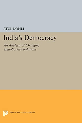 9780691601106: India's Democracy: An Analysis of Changing State-Society Relations (Princeton Legacy Library)