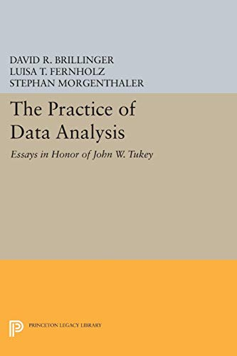 9780691601595: The Practice of Data Analysis: Essays in Honor of John W. Tukey (Princeton Legacy Library)