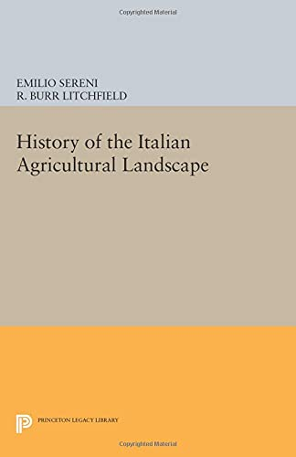 9780691601670: History of the Italian Agricultural Landscape (Princeton Legacy Library)