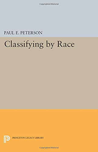 9780691601717: Classifying by Race (Princeton Legacy Library)