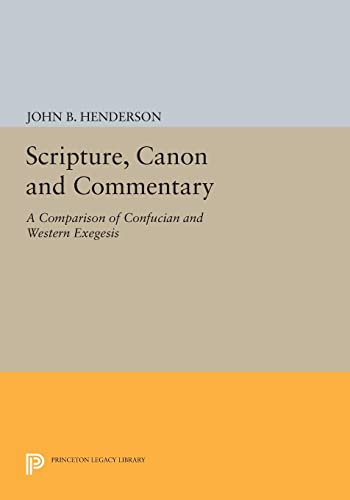 9780691601724: Scripture, Canon and Commentary: A Comparison of Confucian and Western Exegesis