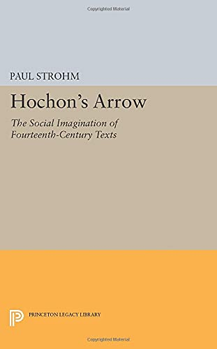 9780691601861: Hochon's Arrow: The Social Imagination of Fourteenth-Century Texts (Princeton Legacy Library)