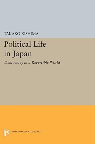 Political Life in Japan: Democracy in a: Takako Kishima