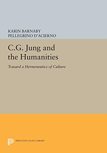 9780691602158: C.G. Jung and the Humanities: Toward a Hermeneutics of Culture (Princeton Legacy Library)
