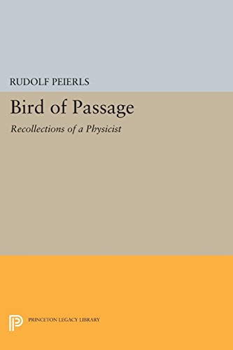 9780691602202: Bird of Passage: Recollections of a Physicist (Princeton Legacy Library)