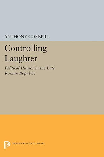 a description of the political humor in the late roman republic by anthony corbeill Political humor in the late roman republic (princeton 1996) knows this as well as anyone the issue is not of knowledge per se but of what knowledge to include in the argument, and the decisions here occasionally sacrifice accuracy in the interest of clarity.