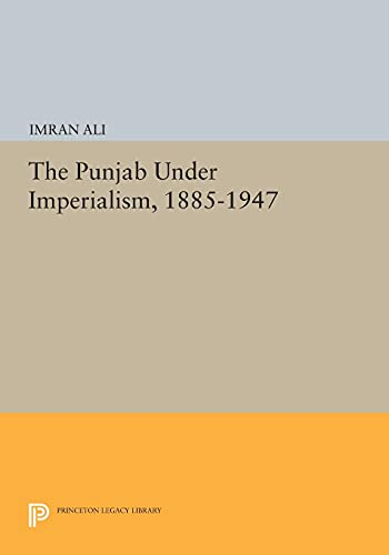 9780691602356: The Punjab Under Imperialism, 1885-1947