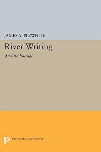 9780691602387: River Writing: An Eno Journal (Princeton Legacy Library)