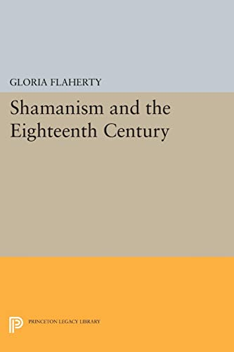 9780691602561: Shamanism and the Eighteenth Century (Princeton Legacy Library)