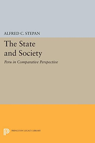 9780691602608: The State and Society: Peru in Comparative Perspective (Princeton Legacy Library)