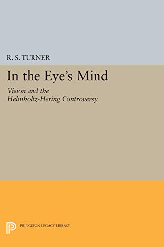 9780691602769: In the Eye's Mind: Vision and the Helmholtz-hering Controversy