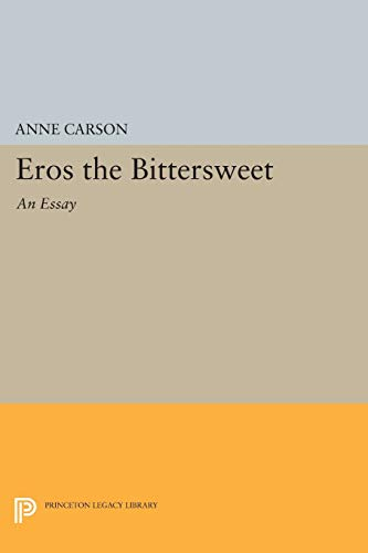9780691602851: Eros the Bittersweet: An Essay (Princeton Legacy Library)