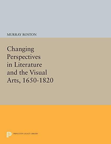 Changing Perspectives in Literature and the Visual Arts, 1650-1820 (Princeton Legacy Library): ...
