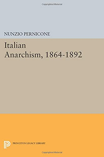 9780691603339: Italian Anarchism, 1864-1892 (Princeton Legacy Library)