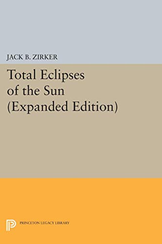 9780691603667: Total Eclipses of the Sun (Princeton Legacy Library)