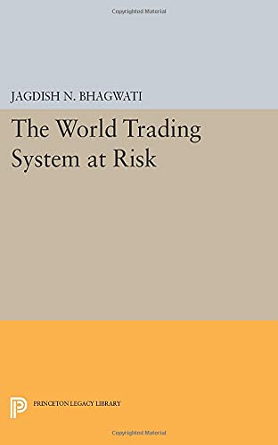 9780691604091: The World Trading System at Risk (Princeton Legacy Library)