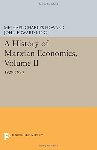 A History of Marxian Economics, Volume II: 1929-1990 (Princeton Legacy Library): Michael Charles ...
