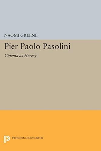 9780691604152: Pier Paolo Pasolini: Cinema as Heresy (Princeton Legacy Library)