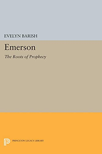 9780691604442: Emerson: The Roots of Prophecy (Princeton Legacy Library)