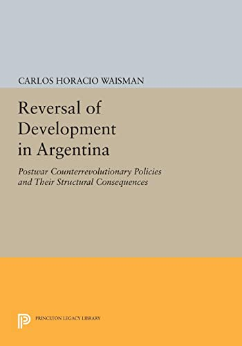 Reversal of Development in Argentina: Postwar Counterrevolutionary