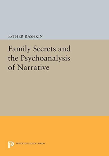 9780691604701: Family Secrets and the Psychoanalysis of Narrative (Princeton Legacy Library)
