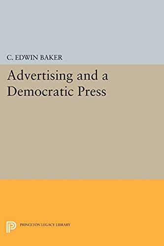 9780691604930: Advertising and a Democratic Press (Princeton Legacy Library)
