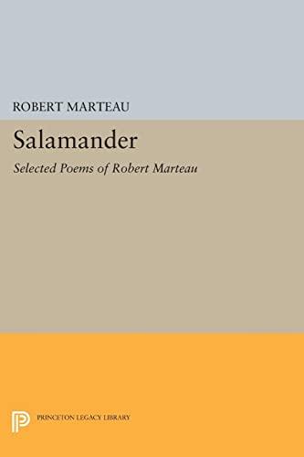 9780691605135: Salamander: Selected Poems of Robert Marteau (Lockert Library of Poetry in Translation)