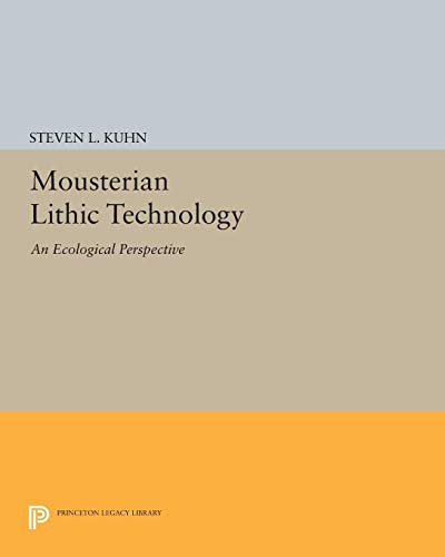 9780691605203: Mousterian Lithic Technology: An Ecological Perspective (Princeton Legacy Library)